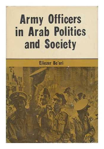 Army Officers in Arab Politics and Society