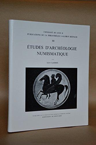 Études d'archéologie numismatique (Publications de la Bibliothèque Salomon Reinach) par Léon Lacroix