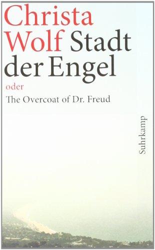 Buchseite und Rezensionen zu 'Stadt der Engel oder The Overcoat of Dr. Freud: Roman (suhrkamp taschenbuch)' von Christa Wolf