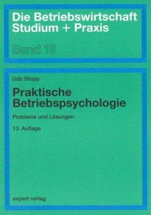 Praktische Betriebspsychologie: Probleme und Lösungen von Udo Stopp (20. Dezember 2007) Broschiert