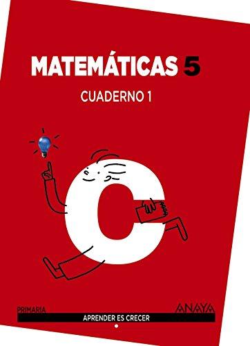 Matemáticas 5. Cuaderno 1 (Aprender es crecer) - 9788467864366 por Luis Ferrero de Pablo
