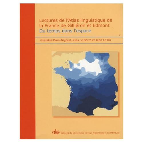 Lectures de l'Atlas linguistique de la France de Giliéron et Edmont : Du temps dans l'espace