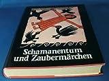 Schamanentum und Zaubermärchen -
