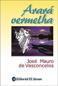 Arara vermelha par José Mauro de Vasconcelos