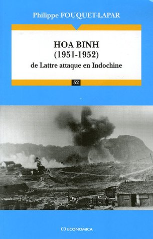 Hoa Binh (1951-1952) : La Lattre attaque en Indochine