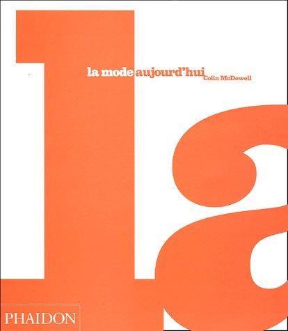 La Mode aujourd'hui par Colin McDowell