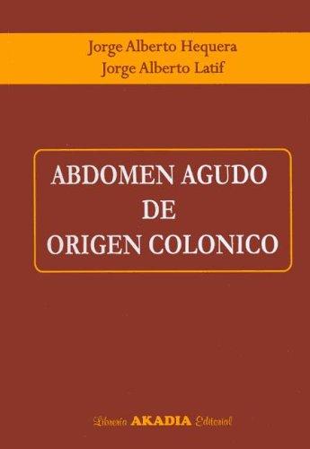 Abdomen Agudo de Origen Colonico por Jorge Alberto Hequera