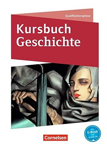 Kursbuch Geschichte - Nordrhein-Westfalen und Schleswig-Holstein: Qualifikationsphase - Schülerbuch