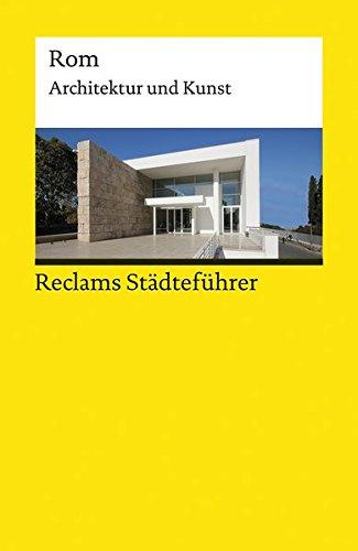 Reclams Städteführer Rom: Architektur und Kunst (Reclams Universal-Bibliothek)