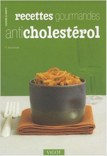 Recettes gourmandes anti cholestérol de Friedrich Bohlmann,Claude Checconi (Traduction) ( 21 mai 2008 )
