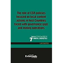 The role of the CSR policies focused on local content actions in host countries faced with governance gaps and mining operations (Spanish Edition)