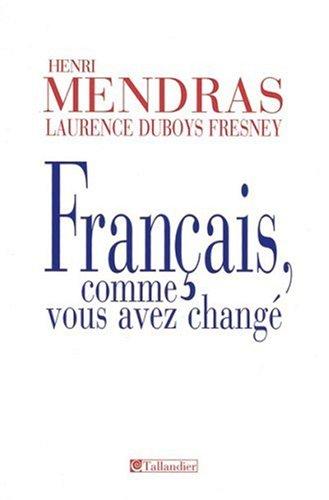 Français, comme vous avez changé : Histoire des français depuis 1945