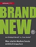 Brand New: Was starke Marken heute wirklich brauchen