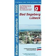 Bad Segeberg - Lübeck 1 : 50 000: Vom Segeberger Forst bis Süsel, von Bosau bis zum Ratzeburger See. Das Travetal von der Quelle bis zur Hansestadt Lübeck