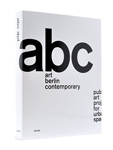abc def ¿ art berlin contemporary drafts establishing future: public art projects for urban space (Distanz)