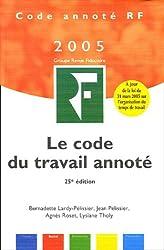 Code du travail annoté : Edition 2005