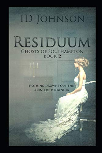 Residuum (Ghosts of Southampton, Band 2)