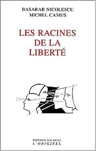 Les Racines de la liberté par Michel Camus