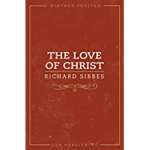 The Love Of Christ (Vintage Puritan) (English Edition)