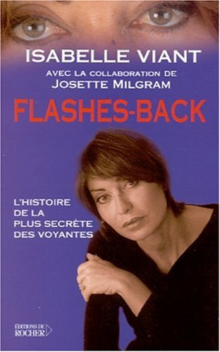 Flashes-back. L'histoire de la plus secrète des voyantes par Isabelle Viant, Josette Milgram