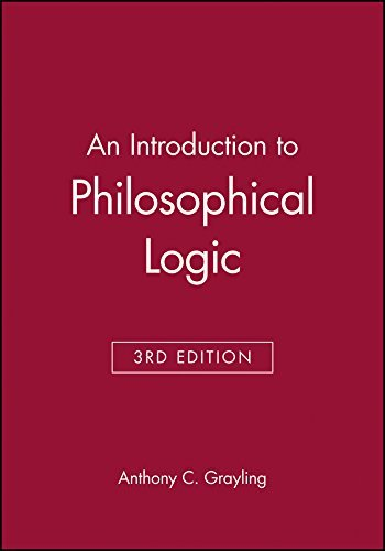 An Introduction to Philosophical Logic by Anthony C. Grayling (1997-11-20)