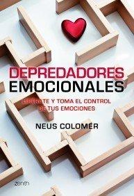 Depredadores emocionales: Libérate y toma el control de tus