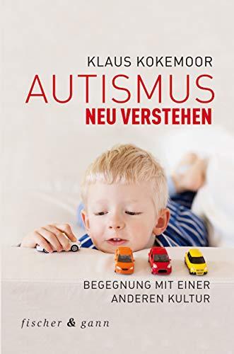 Autismus neu verstehen: Begegnung mit einer anderen Kultur