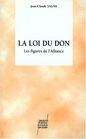 LA LOI DU DON. Les figures de l'Alliance par Jean-Claude Sagne