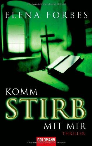 Buchseite und Rezensionen zu 'Komm stirb mit mir: Thriller' von Elena Forbes