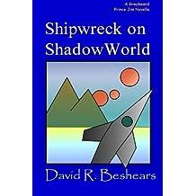 Shipwreck on ShadowWorld by David R. Beshears (2013-03-13)
