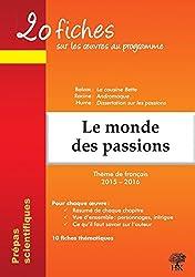 20 fiches sur les oeuvres au programme : Le monde des passions (français 2015-2016 en prépa scientifique)
