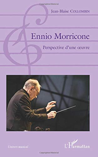 Ennio Morricone: Perspective d'une oeuvre