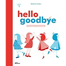 Hello Goodbye: The Magic of Opposites by Delphine Chedru (2015-10-25)