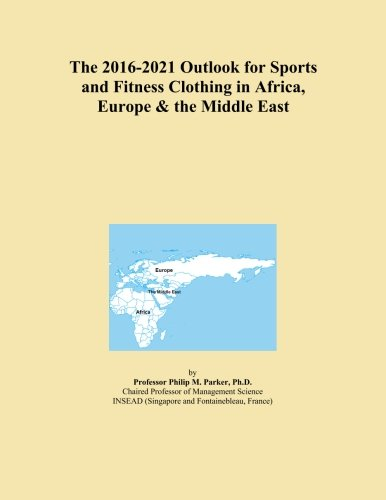 the-2016-2021-outlook-for-sports-and-fitness-clothing-in-africa-europe-the-middle-east