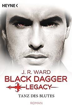 Tanz des Blutes: Black Dagger Legacy Band 2 - Roman von [Ward, J. R.]