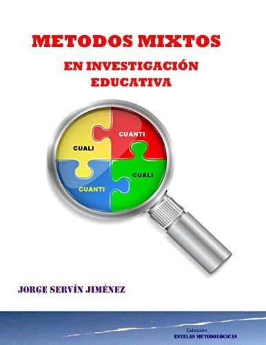 METODOS MIXTOS EN INVESTIGACION CUALITATIVA por JORGE SERVIN JIMENEZ
