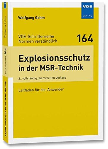 Explosionsschutz in der MSR-Technik: Leitfaden für den Anwender (VDE-Schriftenreihe - Normen verständlich)