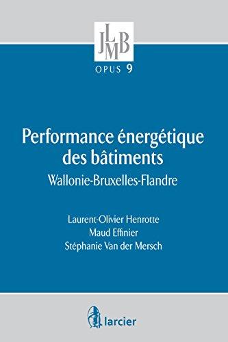Performance énergétique des bâtiments: Wallonie-Bruxelles-Flandre (JLMB OPUS) par Laurent-Olivier Henrotte