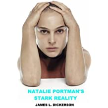 Natalie Portman's Stark Reality: A Biography by Dickerson, James L. (2012) Paperback