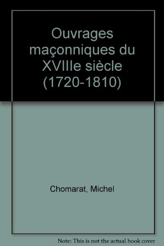 Ouvrages maonniques du XVIIIe sicle (1720-1810)