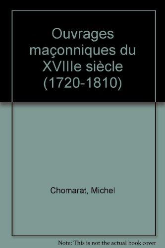 Ouvrages maçonniques du XVIIIe siècle (1720-1810)