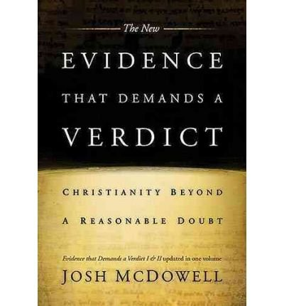 The New Evidence That Demands a Verdict: Fully Updated to Answer the Questions Challenging Christians Today (Updated) [ THE NEW EVIDENCE THAT DEMANDS A VERDICT: FULLY UPDATED TO ANSWER THE QUESTIONS CHALLENGING CHRISTIANS TODAY (UPDATED) ] by McDowell, Josh (Author) Oct-22-1999 [ Hardcover ]