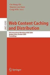 [(Web Content Caching and Distribution : 9th International Workshop, WCW 2004, Beijing, China, October 18-20, 2004. Proceedings)] [Edited by Chi-Chung Chi ] published on (December, 2004)