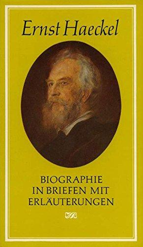 Ernst Haeckel: Biographie in Briefen