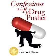 Confessions of an Rx Drug Pusher (English Edition)