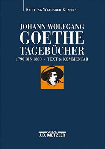 Johann Wolfgang von Goethe: Tagebücher: Historisch-kritische Ausgabe.Band II - Teilbände II,1 Text (1790-1800); II, 2 Kommentar