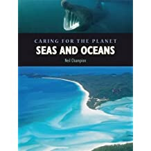 Seas and Oceans (Caring for the Planet) by Neil Champion (2006-11-09)