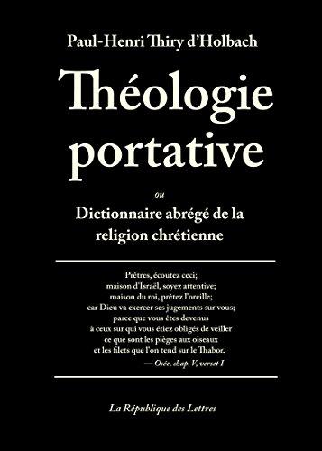 Théologie portative: ou Dictionnaire abrégé de la religion chrétienne (Rivages poche t. 851) par Paul-Henri Thiry D'Holbach