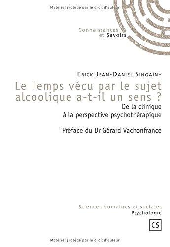 Le temps vécu par le sujet alcoolique a-t-il un sens ? : De la clinique à la perspective psychothérapique