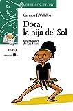 Dora, la hija del Sol: 8 (Literatura Infantil (6-11 Años) - Sopa De Libros (Teatro))